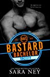 Blog Tour Review:  Bastard Bachelor Society (The Bachelors Club #1) by Sara Ney