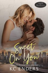 Cover Reveal:  Sweet On You (425 Madison Ave #13) by K.C. Enders
