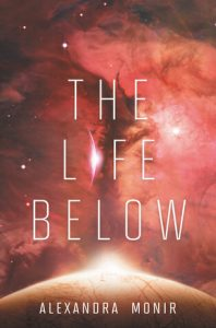 Blog Tour Review with Giveaway:  The Life Below (The Final Six #2) by Alexandra Monir