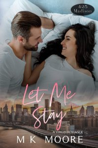 Promo Post:  Let Me Stay (425 Madison Ave #17) by M.K. Moore
