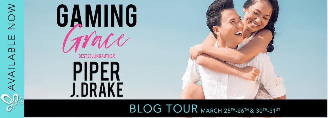 Blog Tour:  Gaming Grace (Gone Wild Series #2) by Piper J. Drake