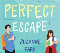ARC Review:  The Perfect Escape by Suzanne Park