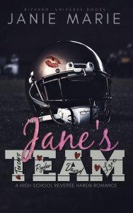 Book Blitz with Giveaway:  Jane's Team – A High School Reverse Harem Romance by Janie Marie