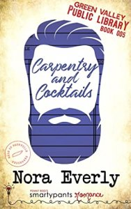 Blog Tour Review: Carpentry and Cocktails (Green Valley Library #5) by Nora Everly