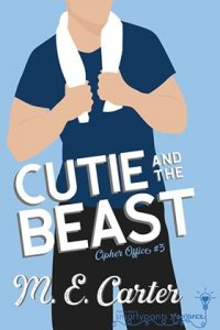 Blog Tour Review:  Cutie and the Beast (Cipher Office #3) by M.E. Carter