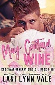 Blog Tour Review: May Contain Wine (SWAT Generation 2.0 #5) by Lani Lynn Vale