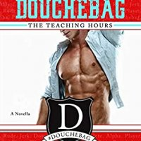 Blog Tour Review:  The Teaching Hours (How to Date a Douchebag #5.5) by Sara Ney