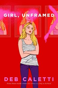 ARC Review: Girl, Unframed by Deb Caletti