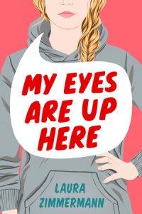 Review:  My Eyes Are Up Here by Laura Zimmerman