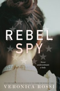 Blog Tour Review: Rebel Spy by Veronica Rossi