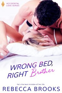 Blog Tour Review with Giveaway: Wrong Bed, Right Brother (Accidental Love #4) by Rebecca Brooks