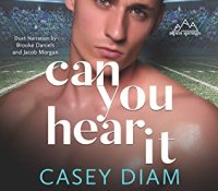 Audiobook Review:  Can You Hear It (Alpen Springs #1) by Casey Diam