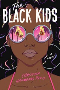 Blog Tour Review: The Black Kids by Christina Hammonds Reed