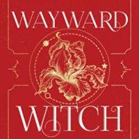 Review:  Wayward Witch (Brooklyn Brujas #3) by Zoraida Cordova