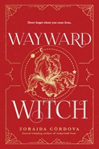 Review:  Wayward Witch (Brooklyn Brujas #3) by Zoraida Cordova