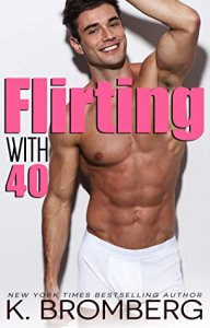 Blog Tour Review: Flirting with 40 by K. Bromberg