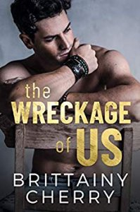 Blog Tour Review with Giveaway:  The Wreckage of Us by Brittainy Cherry