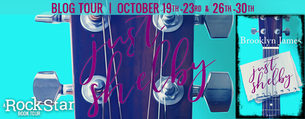Blog Tour Playlist with Giveaway:  Just Shelby by Brooklyn James