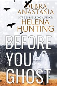 Review:  Before You Ghost by Debra Anastasia and Helena Hunting