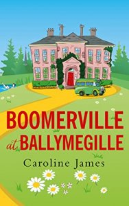 Blog Tour with Guest Post:  Boomerville at Ballymegille by Caroline James #Boomervilleisback #BoomervilleatBallymegille