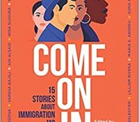 ARC Review:  Come On In – 15 Stories about Immigration and Finding Home – Edited by Adi Alsaid
