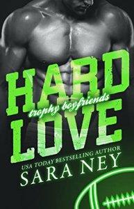 Blog Tour Review:  Hard Love (Trophy Boyfriends #3) by Sara Ney