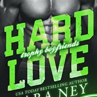 Blog Tour Review:  Hard Love (Trophy Boyfriends #3) by Sara Ney
