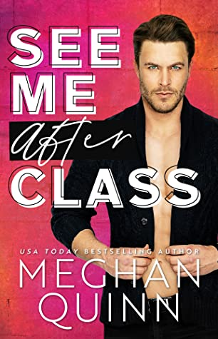 Blog Tour Review:  See Me After Class by Meghan Quinn