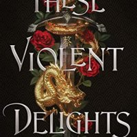 ARC Review:  These Violent Delights by Chloe Gong