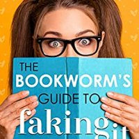 Review:  The Bookworm's Guide to Faking It (The Bookworm's Guide #2) by Emma Hart