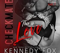 Audiobook Review: This is Love (Checkmate #2) by Kennedy Fox
