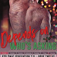 Release Blitz: Depends on Who's Asking (SWAT Generation 2.0 #12) by Lani Lynn Vale