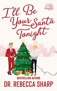 Blog Tour Review with Giveaway:  I'll Be Your Santa Tonight by Dr. Rebecca Sharp