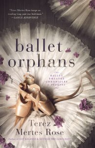 Blog Tour with Giveaway:  Ballet Orphans by  Terez Mertes Rose