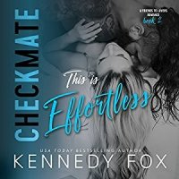 Audiobook Review:  This is Effortless (Checkmate #4) by Kennedy Fox