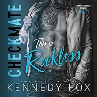 Audiobook Review:  This is Reckless (Checkmate #3, Drew & Courtney #1) by Kennedy Fox