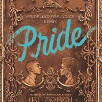 Very Late ARC Review – Pride:  A Pride and Prejudice Remix by Ibi Zoboi