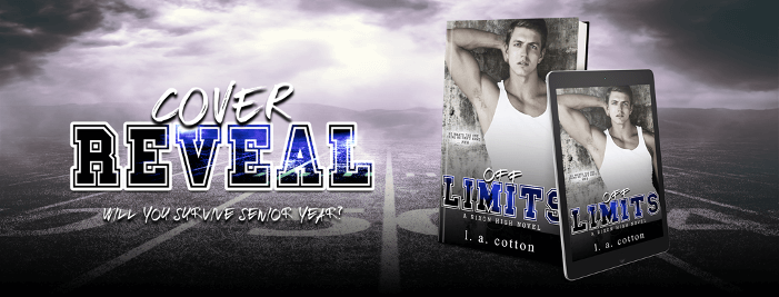 Cover Reveal:  Off Limits (Rixon High #1) by L.A. Cotton