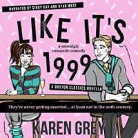 Audiobook Review:  Like It's 1999 (Boston Classics #2.5) by Karen Grey