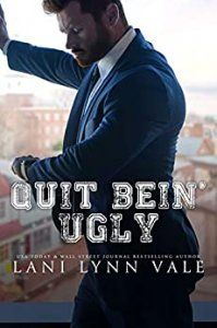 Blog Tour Review:  Quit Bein' Ugly (The Southern Gentleman #3) by Lani Lynn Vale
