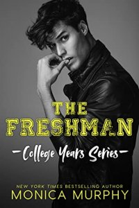 Review:  The Freshman (College Years #1) by Monica Murphy