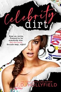 Review Blitz with Giveaway:  Celebrity Dirt by J.D. Hollyfield