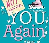 Release Blitz Review:  Not You Again by Terri Osburn