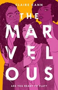 Blog Tour Review with Giveaway:  The Marvelous by Claire Kann