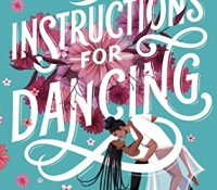 Blog Tour Review with Giveaway:  Instructions for Dancing by Nicola Yoon