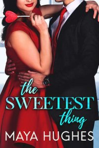 Release Blitz Review:  The Sweetest Thing (SWANK #2) by Maya Hughes