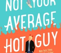 E-galley Review:  Not Your Average Hot Guy by Gwenda Bond