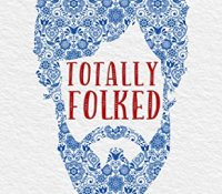 Blog Tour Review with Giveaway:  Totally Folked (Good Folk:  Modern Tales #1) by Penny Reid