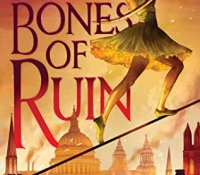 ARC Review:  The Bones of Ruin by Sarah Raughley