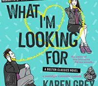 Audiobook Review:  What I'm Looking For (Boston Classics #1) by Karen Grey